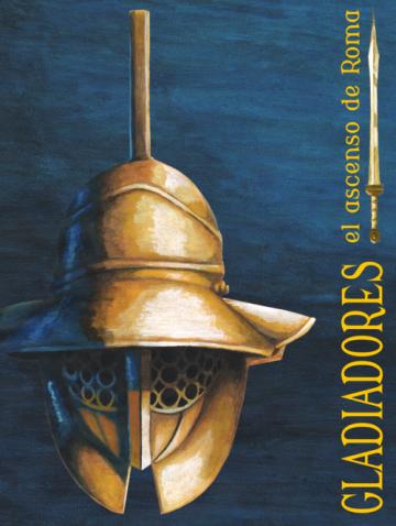Gladiadores - el ascenso de Roma